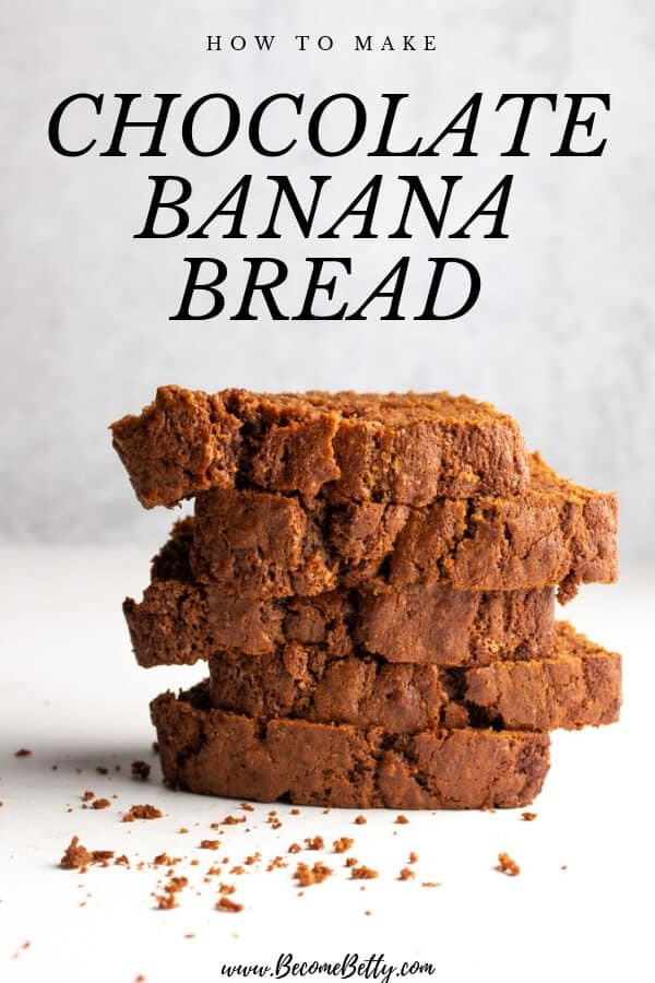 How to Make Chocolate Banana Bread with stack of slices of chocolate banana bread for pin for Pinterest