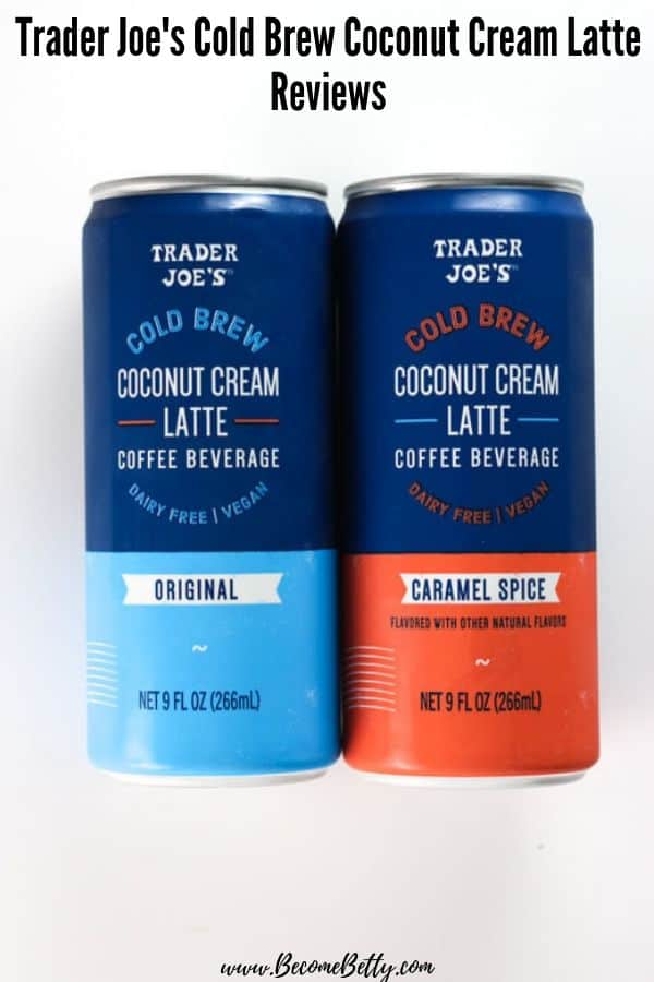 Trader Joe's Cold Brew Coconut Cream Latte review image for pinning on Pinterest