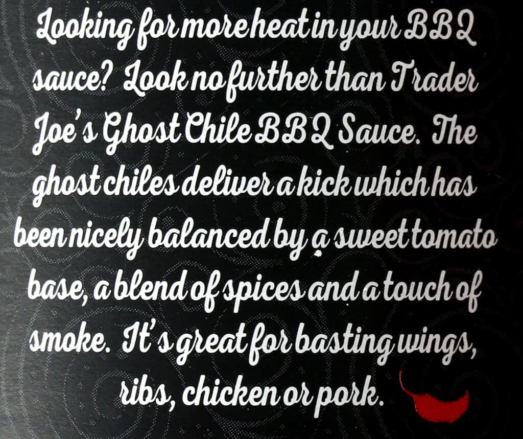 Description found on the side of Trader Joe's Ghost Chile BBQ Sauce