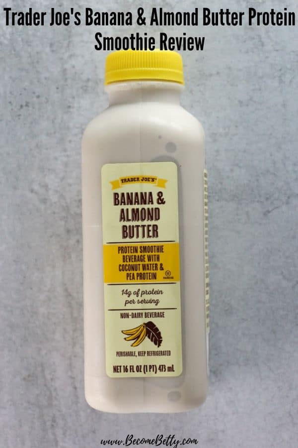 An unopened bottle of Trader Joe's Banana and Almond Butter Protein Smoothie