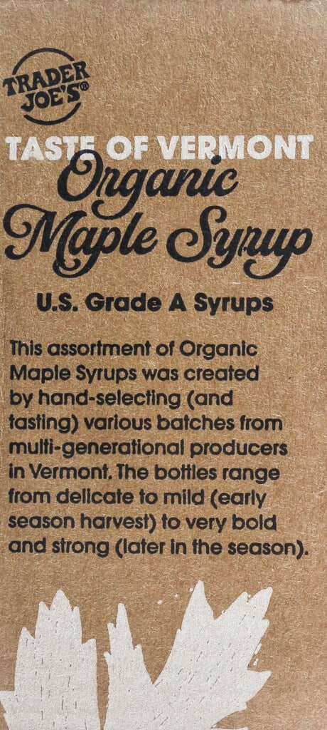 The description on the box of Trader Joe's Taste of Vermont Organic Maple Syrup